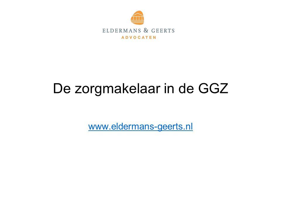 De zorgmakelaar in de GGZ www.eldermans-geerts.nl