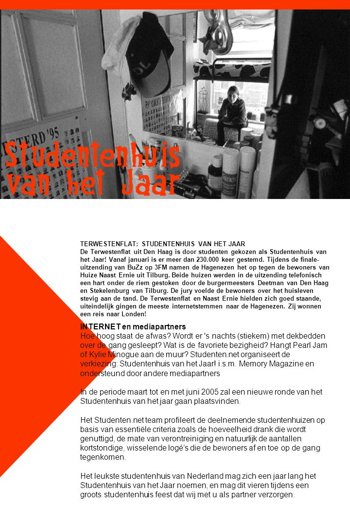 TERWESTENFLAT: STUDENTENHUIS VAN HET JAAR De Terwestenflat uit Den Haag is door studenten gekozen als Studentenhuis van het Jaar! Vanaf januari is er