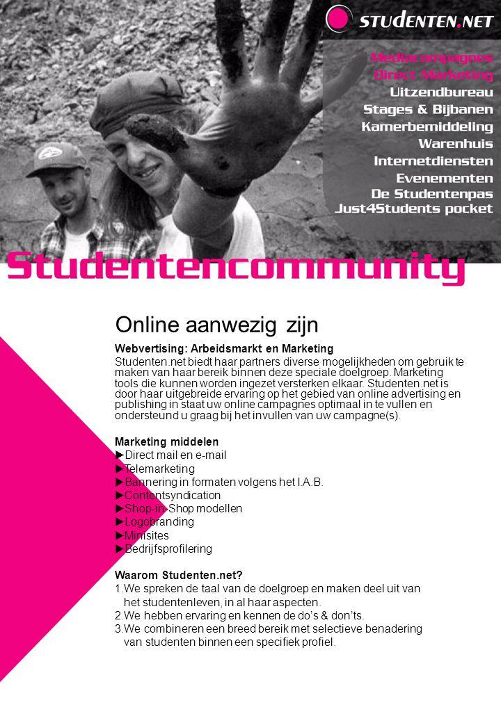 Webvertising: Arbeidsmarkt en Marketing Studenten.net biedt haar partners diverse mogelijkheden om gebruik te maken van haar bereik binnen deze speciale doelgroep.