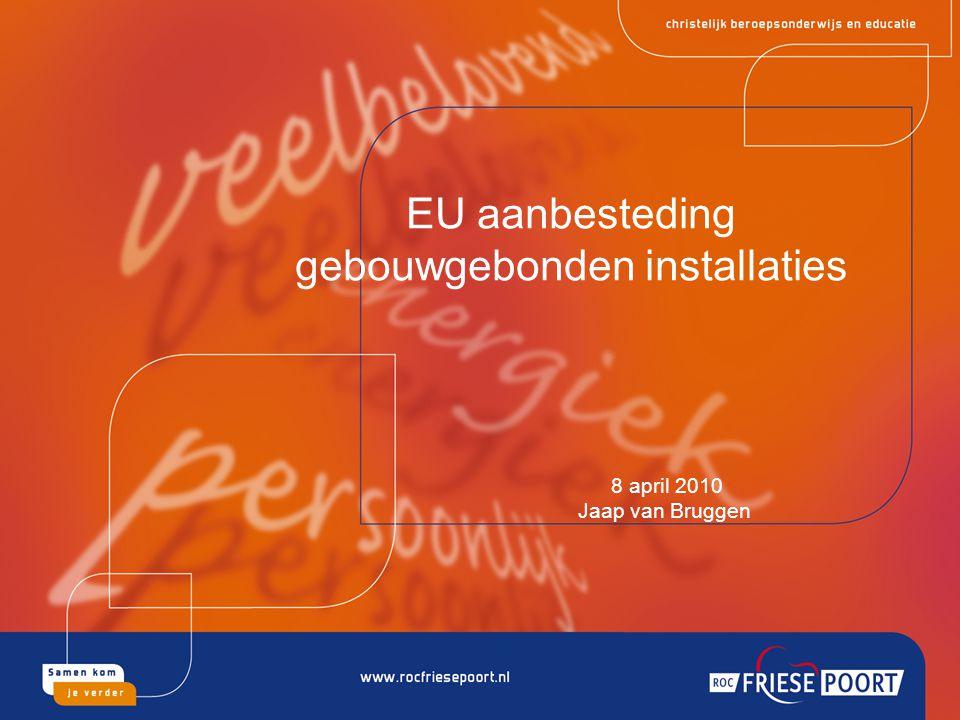 EU aanbesteding gebouwgebonden installaties 8 april 2010 Jaap van Bruggen