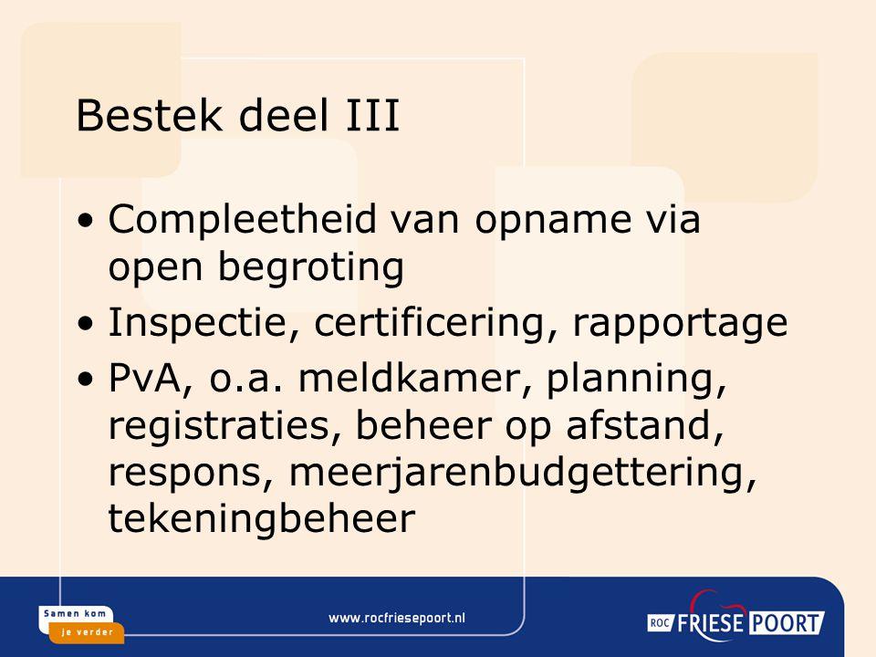 Bestek deel III Compleetheid van opname via open begroting Inspectie, certificering, rapportage PvA, o.a. meldkamer, planning, registraties, beheer op