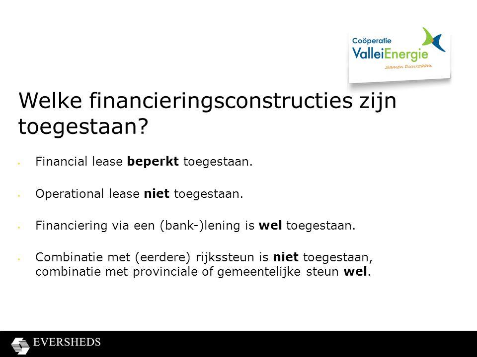Welke financieringsconstructies zijn toegestaan. Financial lease beperkt toegestaan.
