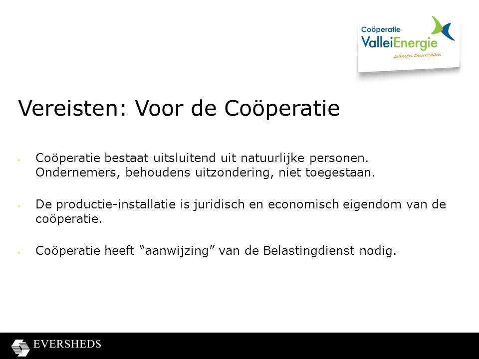 Vereisten: Voor de Coöperatie  Coöperatie bestaat uitsluitend uit natuurlijke personen.
