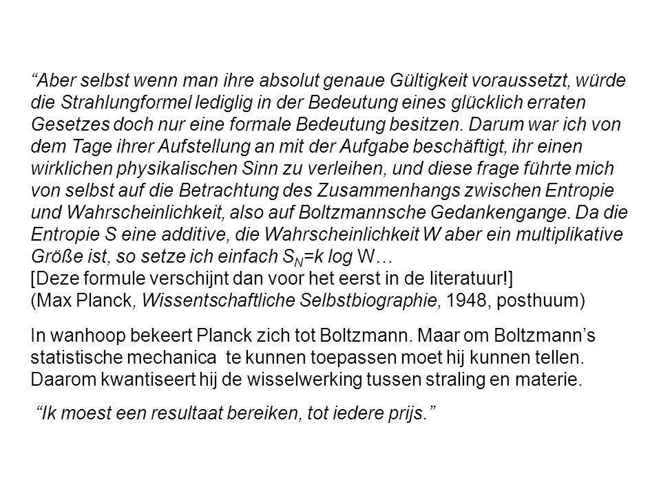 Een wanhoopsdaad Intermezzo: equipartitie Rayleigh past in 1900 equipartitie toe op straling en vindt (met een correctie door Jeans) als stralingswet: Boltzmann had thermodynamisch bewezen: voor iedere vrijheidsgraad van een deeltje is ½kT thermische energie beschikbaar (equipartitie) Dit is dus de grote golflengte limiet van de wet van Planck.