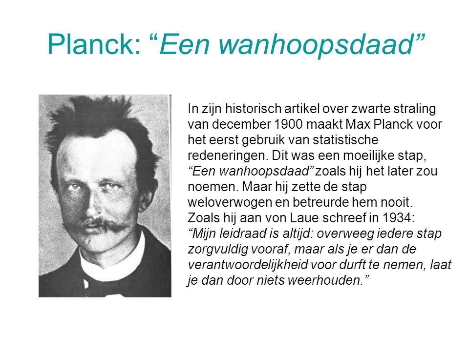 Een wanhoopsdaad Planck levensloop 1858 Geboren in Kiel, Duitsland, waar zijn vader hoogleraar in de rechten is.