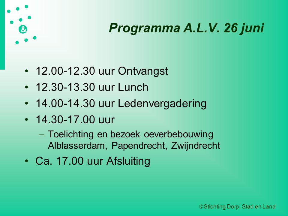  Stichting Dorp, Stad en Land   &  Programma A.L.V. 26 juni 12.00-12.30 uur Ontvangst 12.30-13.30 uur Lunch 14.00-14.30 uur Ledenverg