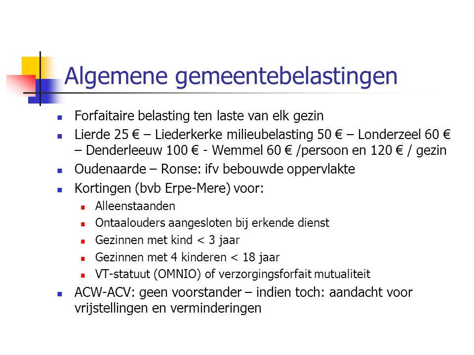Algemene gemeentebelastingen Forfaitaire belasting ten laste van elk gezin Lierde 25 € – Liederkerke milieubelasting 50 € – Londerzeel 60 € – Denderle