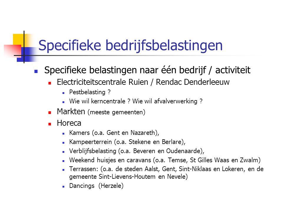 Specifieke bedrijfsbelastingen Specifieke belastingen naar één bedrijf / activiteit Electriciteitscentrale Ruien / Rendac Denderleeuw Pestbelasting .