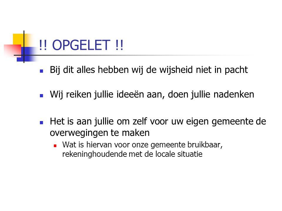 !.OPGELET !.