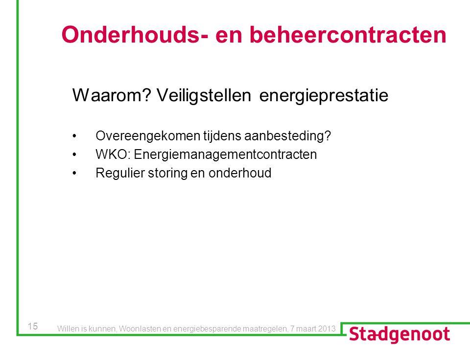 15 Onderhouds- en beheercontracten Waarom? Veiligstellen energieprestatie Overeengekomen tijdens aanbesteding? WKO: Energiemanagementcontracten Reguli