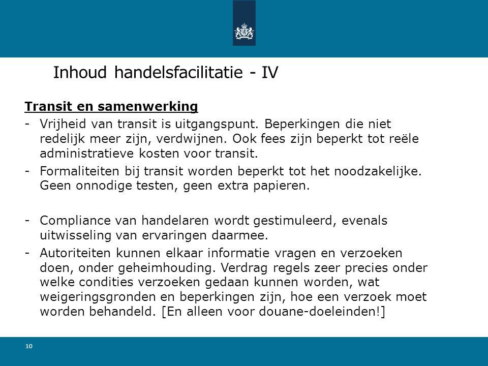 Inhoud handelsfacilitatie - IV Transit en samenwerking -Vrijheid van transit is uitgangspunt.
