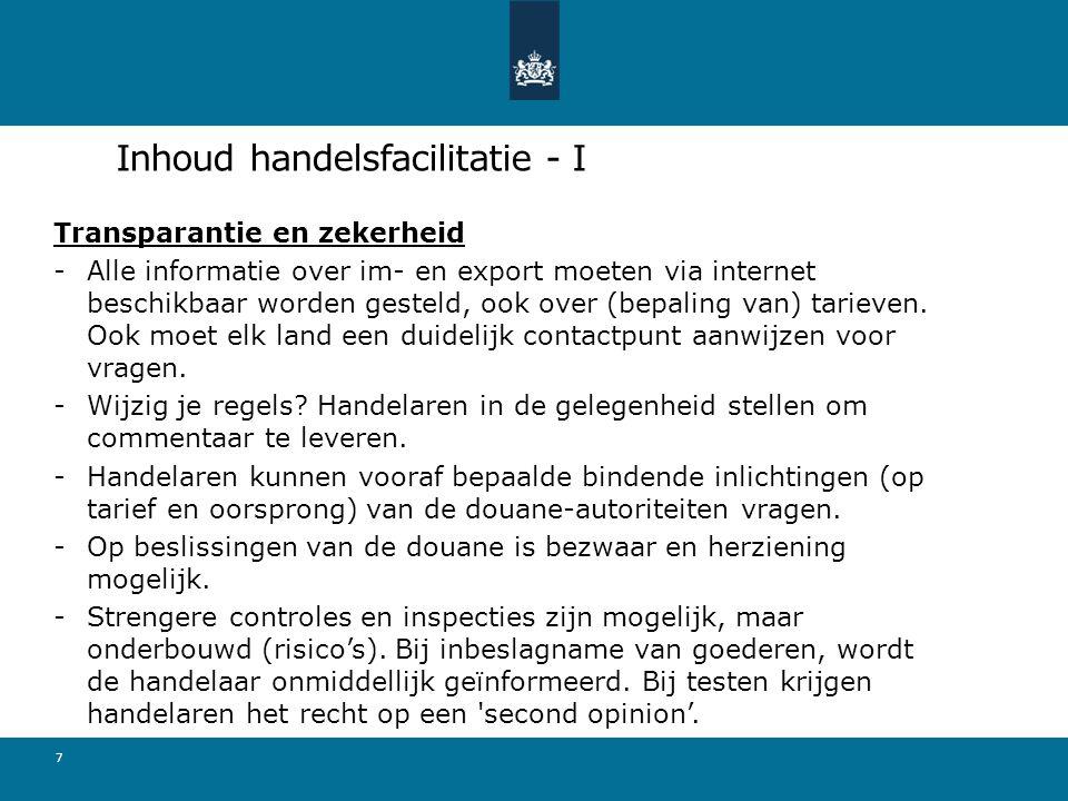 Inhoud handelsfacilitatie - I Transparantie en zekerheid -Alle informatie over im- en export moeten via internet beschikbaar worden gesteld, ook over (bepaling van) tarieven.