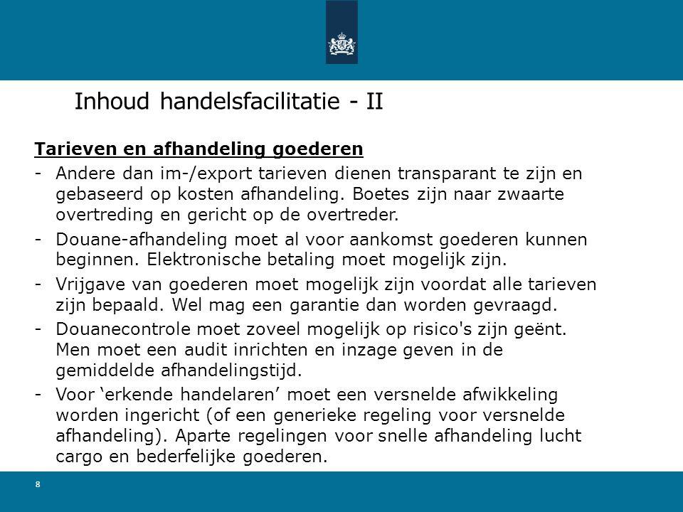 Inhoud handelsfacilitatie - II Tarieven en afhandeling goederen -Andere dan im-/export tarieven dienen transparant te zijn en gebaseerd op kosten afhandeling.