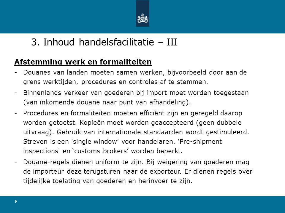 3. Inhoud handelsfacilitatie – III Afstemming werk en formaliteiten -Douanes van landen moeten samen werken, bijvoorbeeld door aan de grens werktijden