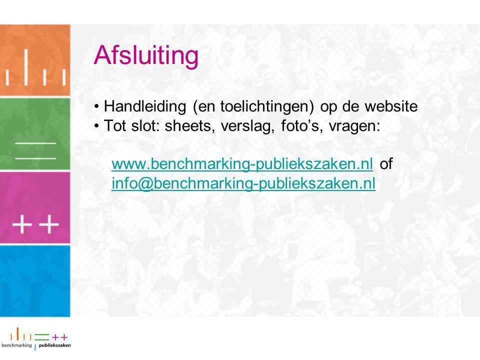 Afsluiting Handleiding (en toelichtingen) op de website Tot slot: sheets, verslag, foto's, vragen: www.benchmarking-publiekszaken.nlwww.benchmarking-publiekszaken.nl of info@benchmarking-publiekszaken.nl info@benchmarking-publiekszaken.nl