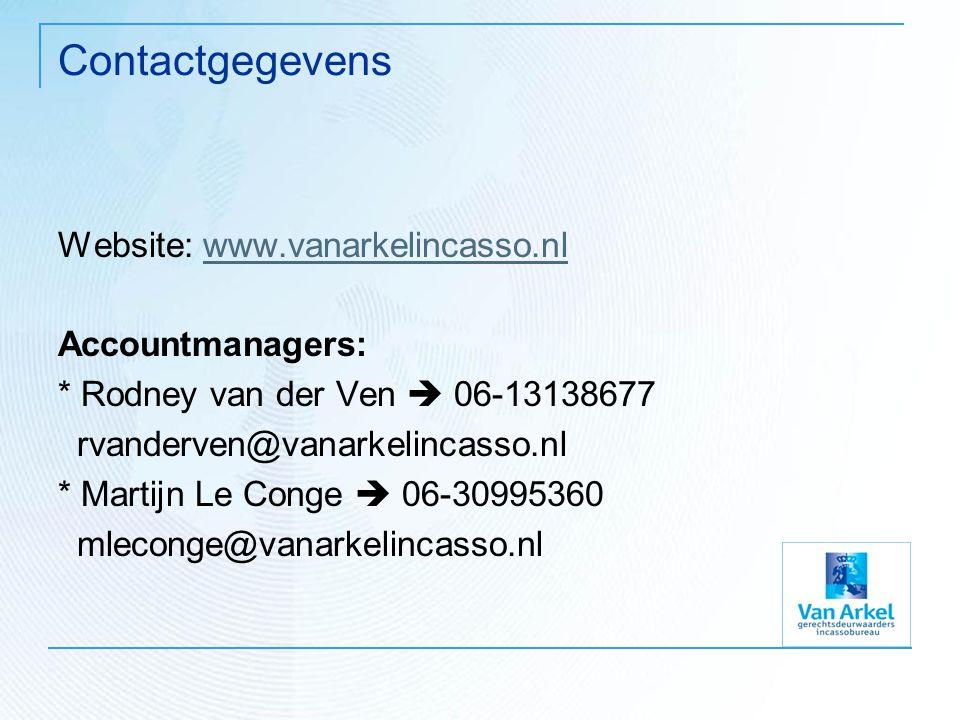 Contactgegevens Website: www.vanarkelincasso.nlwww.vanarkelincasso.nl Accountmanagers: * Rodney van der Ven  06-13138677 rvanderven@vanarkelincasso.n