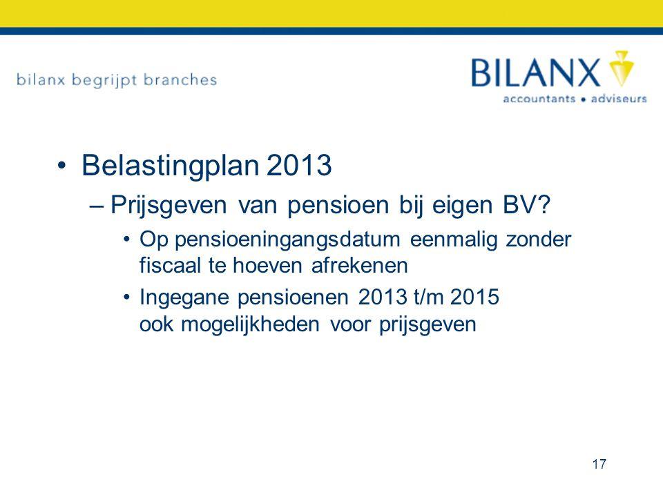 Belastingplan 2013 –Prijsgeven van pensioen bij eigen BV? Op pensioeningangsdatum eenmalig zonder fiscaal te hoeven afrekenen Ingegane pensioenen 2013