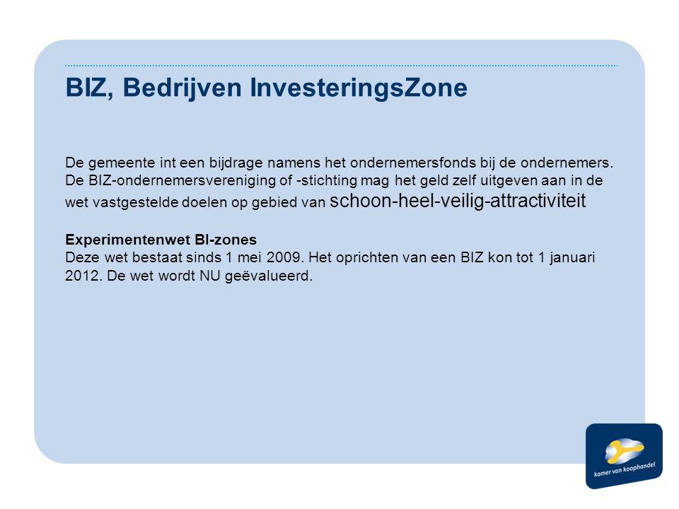 BIZ, Bedrijven InvesteringsZone De gemeente int een bijdrage namens het ondernemersfonds bij de ondernemers. De BIZ-ondernemersvereniging of -stichtin