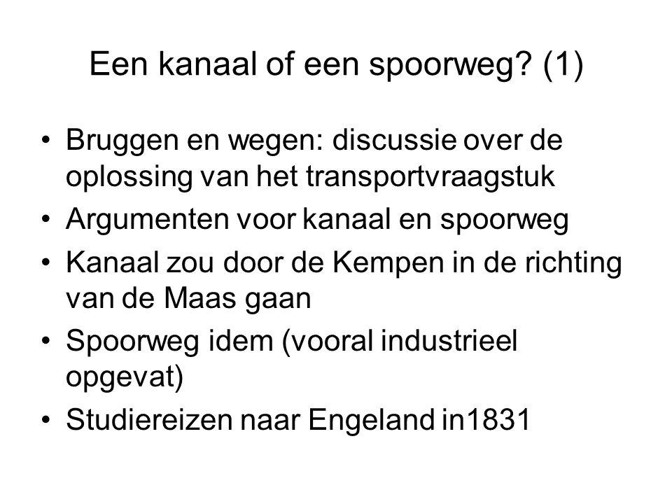 Een kanaal of een spoorweg? (1) Bruggen en wegen: discussie over de oplossing van het transportvraagstuk Argumenten voor kanaal en spoorweg Kanaal zou