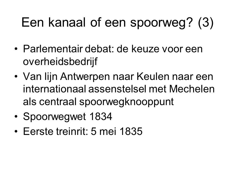 Een kanaal of een spoorweg? (3) Parlementair debat: de keuze voor een overheidsbedrijf Van lijn Antwerpen naar Keulen naar een internationaal assenste