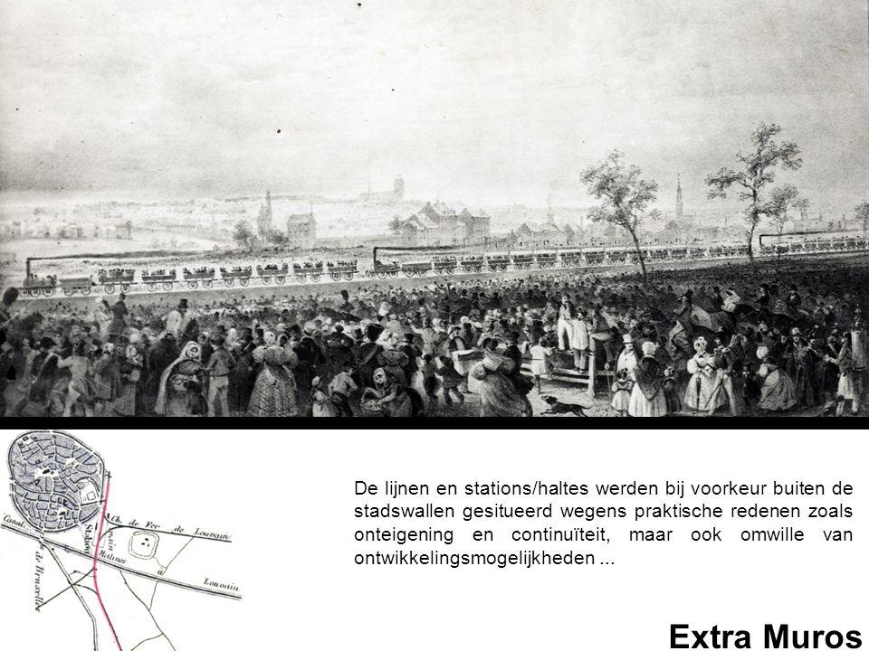 Extra Muros De lijnen en stations/haltes werden bij voorkeur buiten de stadswallen gesitueerd wegens praktische redenen zoals onteigening en continuït