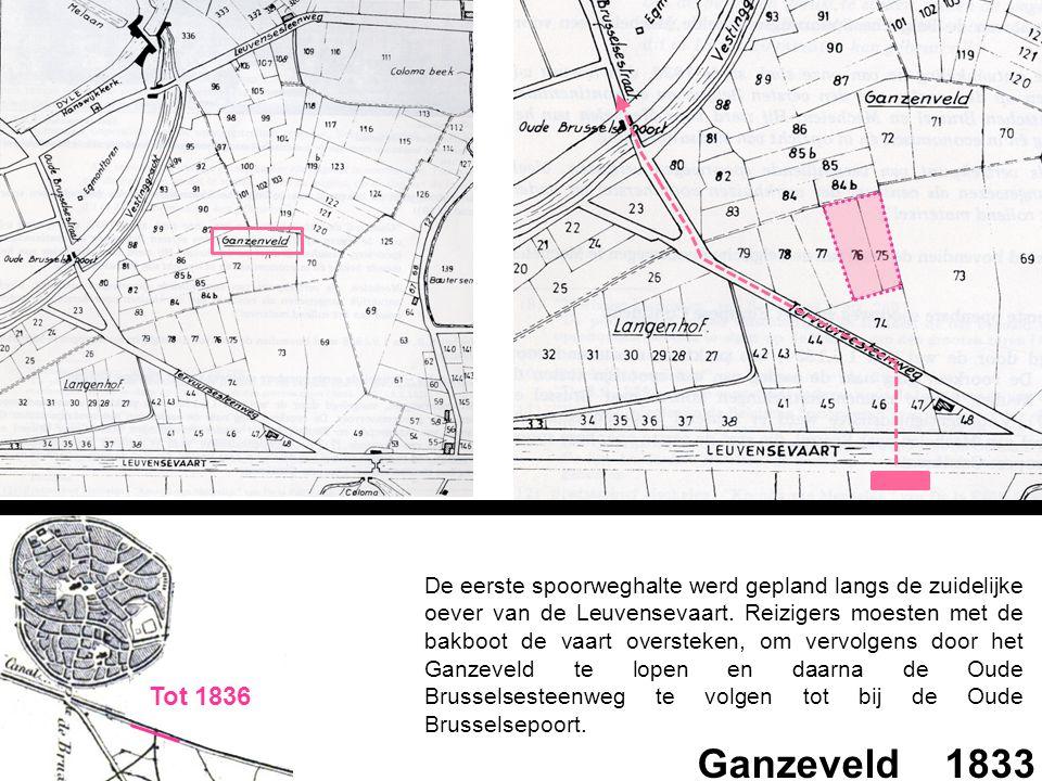Ganzeveld _ 1833 De eerste spoorweghalte werd gepland langs de zuidelijke oever van de Leuvensevaart. Reizigers moesten met de bakboot de vaart overst