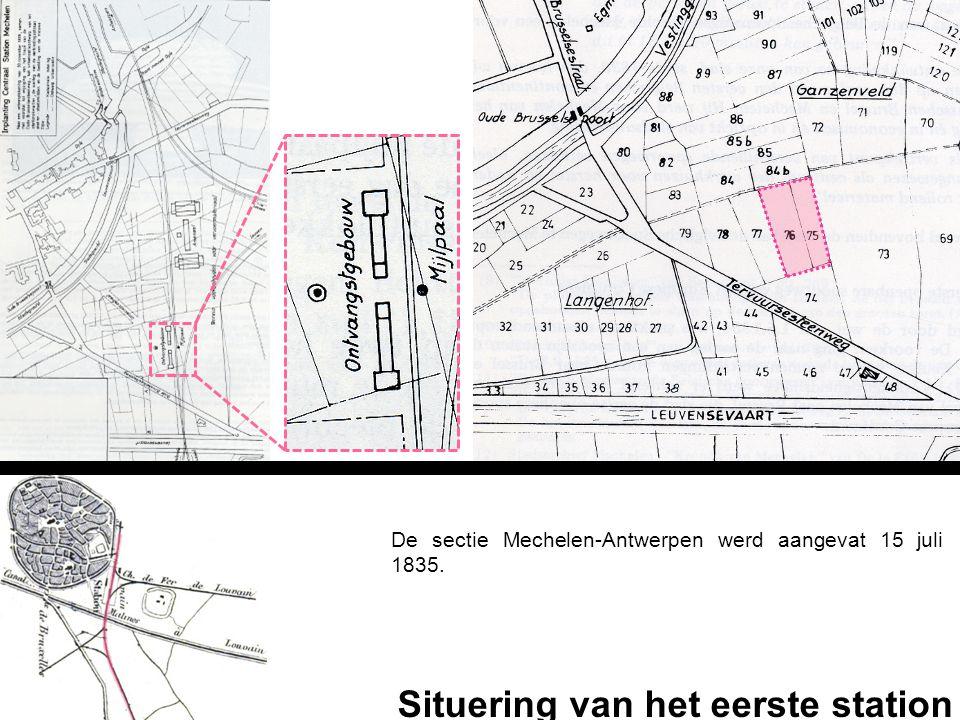 Situering van het eerste station De sectie Mechelen-Antwerpen werd aangevat 15 juli 1835.