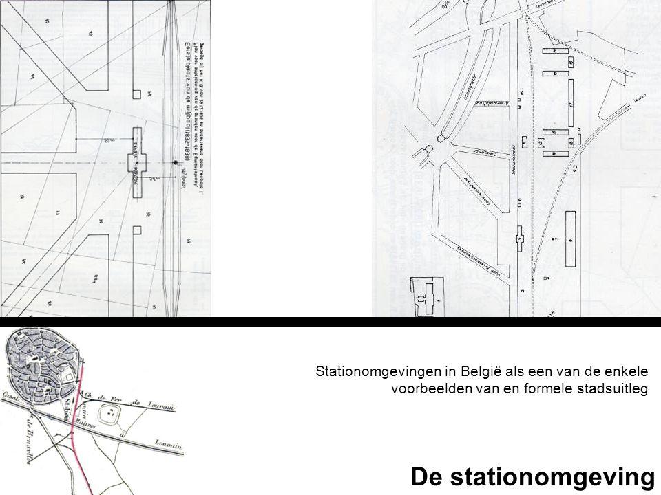 Stationomgevingen in België als een van de enkele voorbeelden van en formele stadsuitleg De stationomgeving
