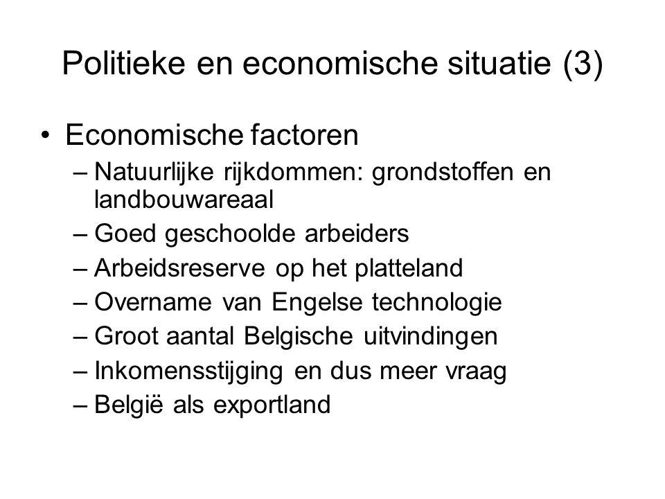 Politieke en economische situatie (3) Economische factoren –Natuurlijke rijkdommen: grondstoffen en landbouwareaal –Goed geschoolde arbeiders –Arbeids