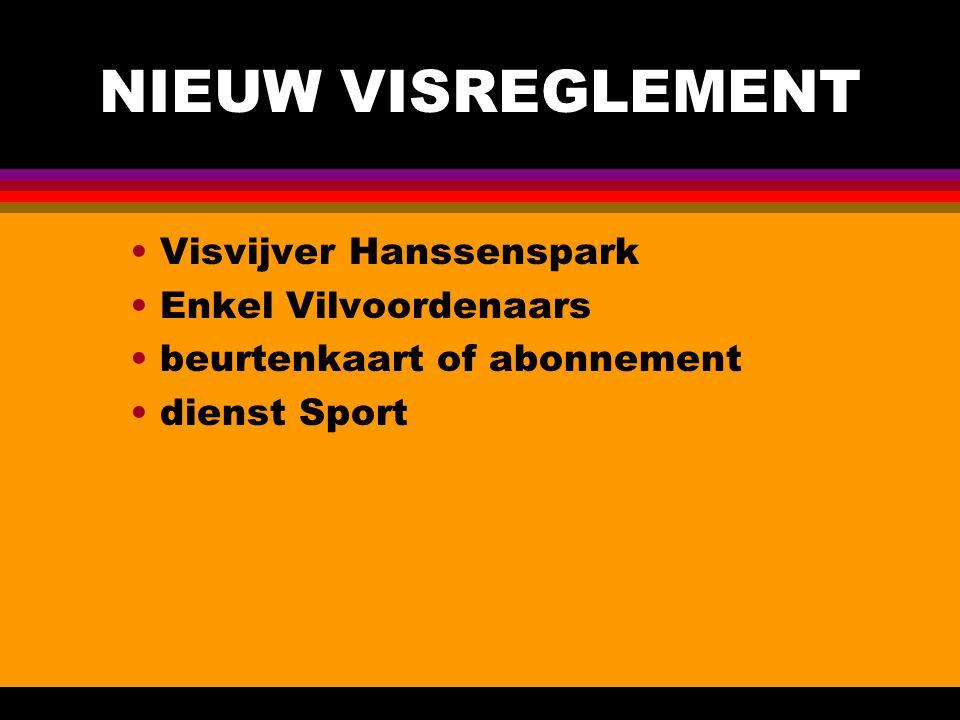NIEUW VISREGLEMENT Visvijver Hanssenspark Enkel Vilvoordenaars beurtenkaart of abonnement dienst Sport