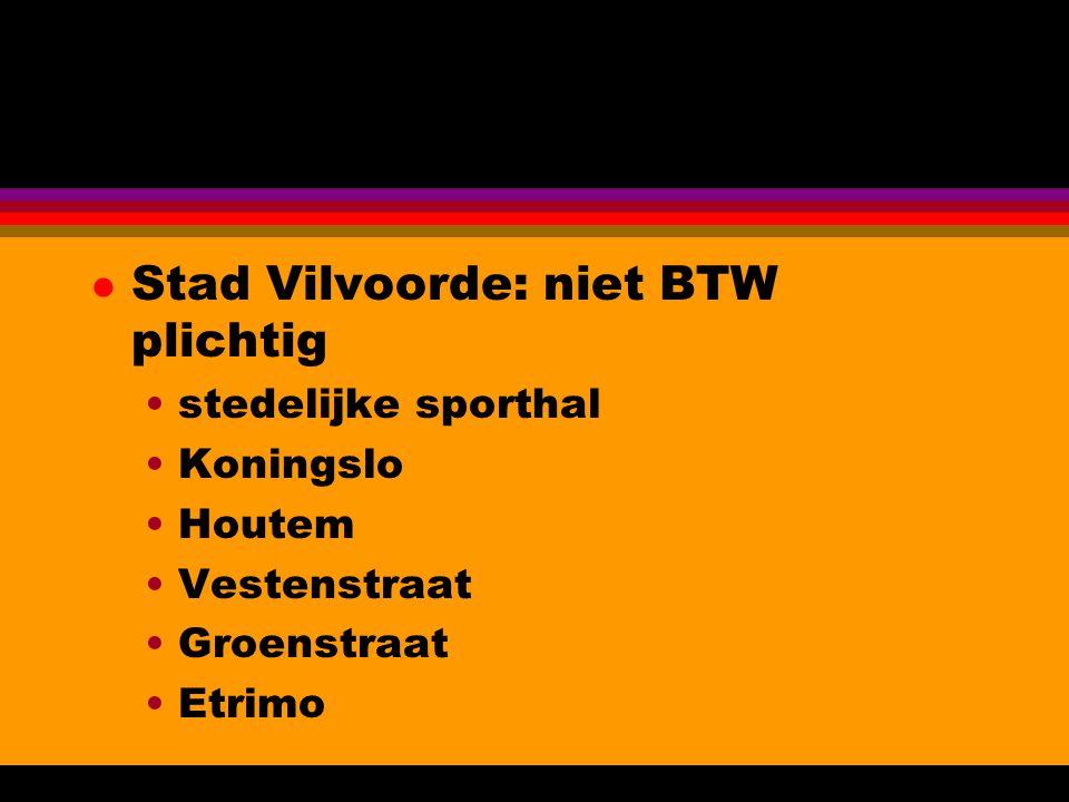 l Stad Vilvoorde: niet BTW plichtig stedelijke sporthal Koningslo Houtem Vestenstraat Groenstraat Etrimo