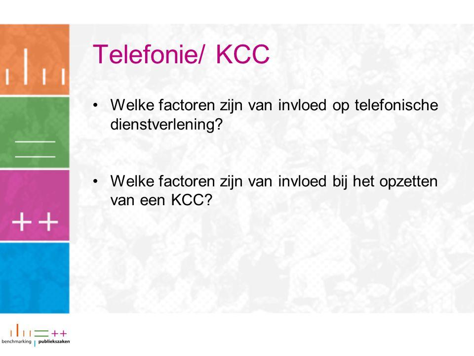 Telefonie/ KCC Welke factoren zijn van invloed op telefonische dienstverlening? Welke factoren zijn van invloed bij het opzetten van een KCC?