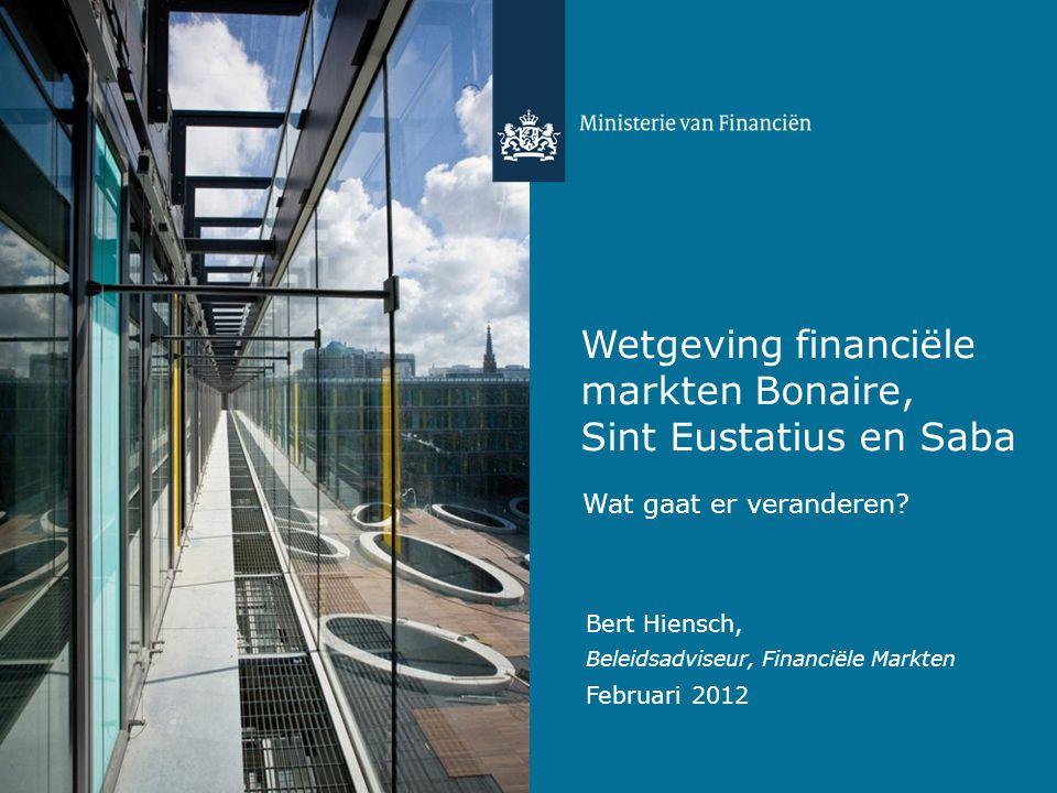 Wetgeving financiële markten Bonaire, Sint Eustatius en Saba Wat gaat er veranderen.