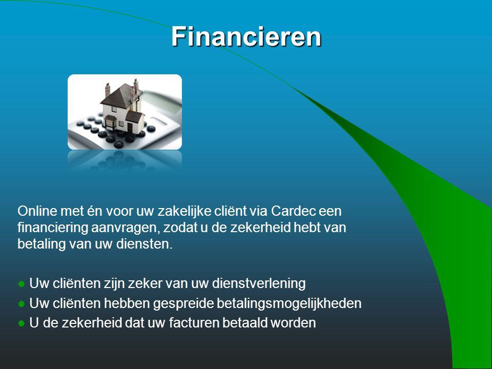Financieren Online met én voor uw zakelijke cliënt via Cardec een financiering aanvragen, zodat u de zekerheid hebt van betaling van uw diensten.