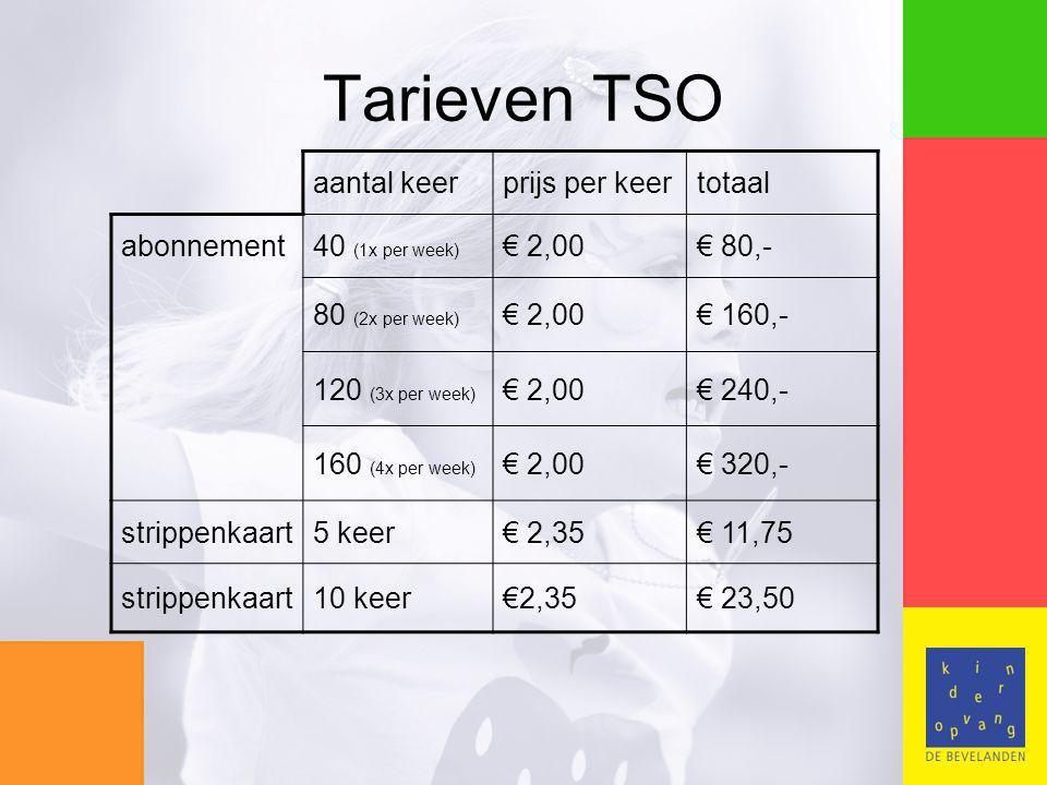 Tarieven TSO aantal keerprijs per keertotaal abonnement40 (1x per week) € 2,00€ 80,- 80 (2x per week) € 2,00€ 160,- 120 (3x per week) € 2,00€ 240,- 160 (4x per week) € 2,00€ 320,- strippenkaart5 keer€ 2,35€ 11,75 strippenkaart10 keer€2,35€ 23,50