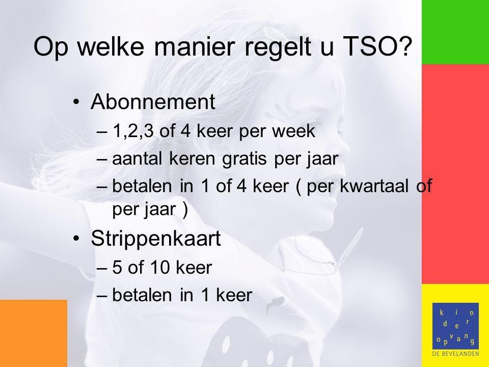 Op welke manier regelt u TSO.