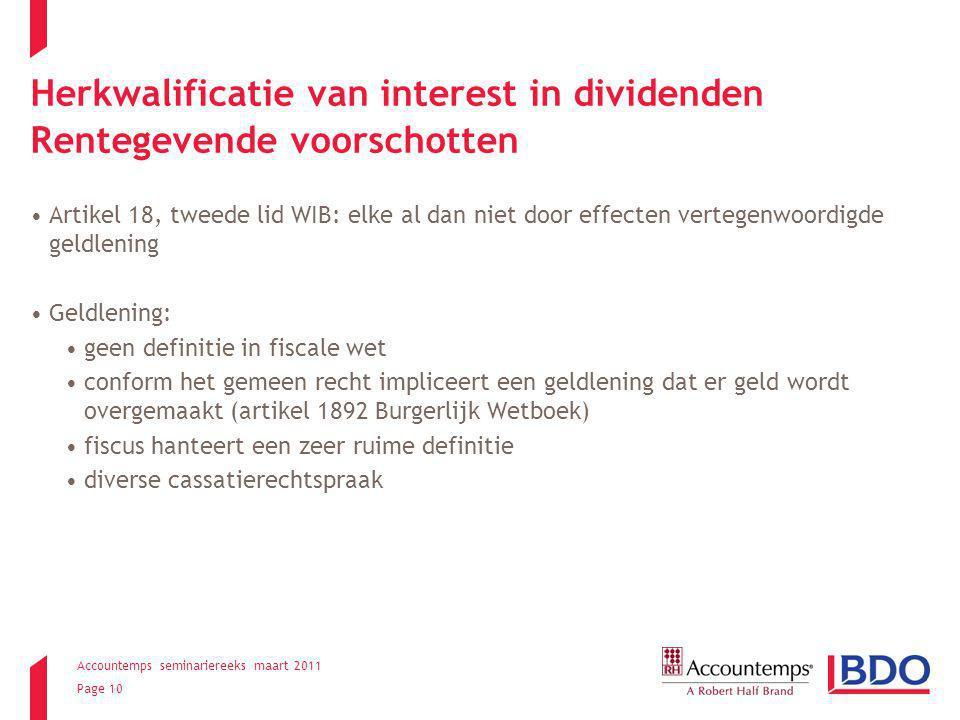 Accountemps seminariereeks maart 2011 Page 10 Herkwalificatie van interest in dividenden Rentegevende voorschotten Artikel 18, tweede lid WIB: elke al