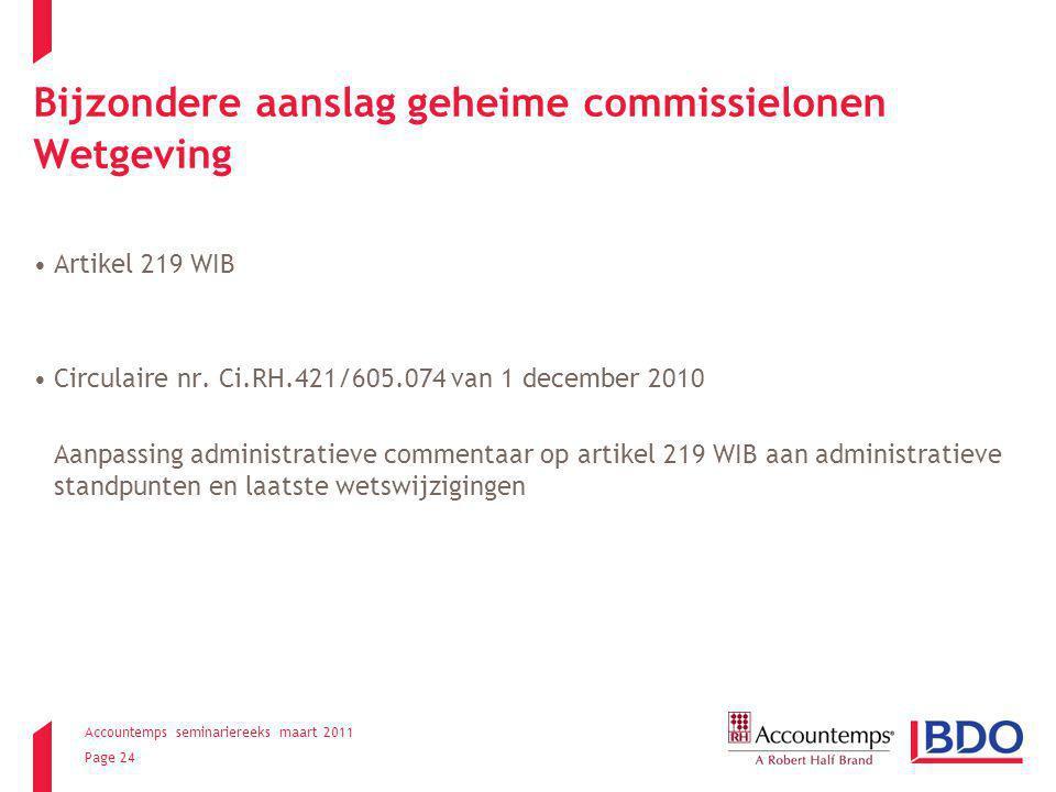Accountemps seminariereeks maart 2011 Page 24 Bijzondere aanslag geheime commissielonen Wetgeving Artikel 219 WIB Circulaire nr.