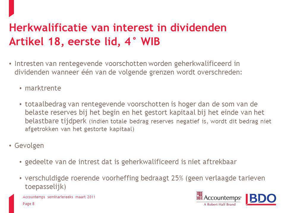 Accountemps seminariereeks maart 2011 Page 8 Herkwalificatie van interest in dividenden Artikel 18, eerste lid, 4° WIB Intresten van rentegevende voor