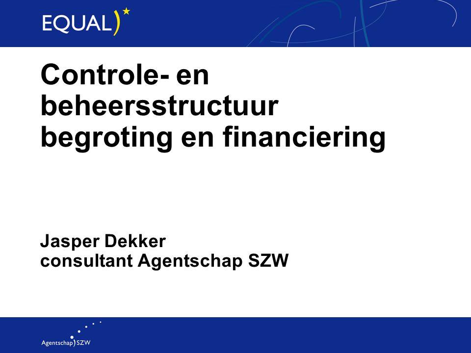 Jasper Dekker consultant Agentschap SZW Controle- en beheersstructuur begroting en financiering