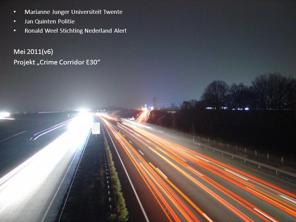 "Marianne Junger Universiteit Twente Jan Quinten Politie Ronald Weel Stichting Nederland Alert Mei 2011(v6) Projekt ""Crime Corridor E30"