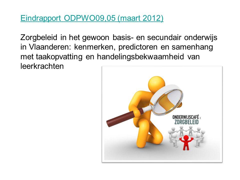 Eindrapport ODPWO09,05 (maart 2012) Eindrapport ODPWO09,05 (maart 2012) Zorgbeleid in het gewoon basis- en secundair onderwijs in Vlaanderen: kenmerke