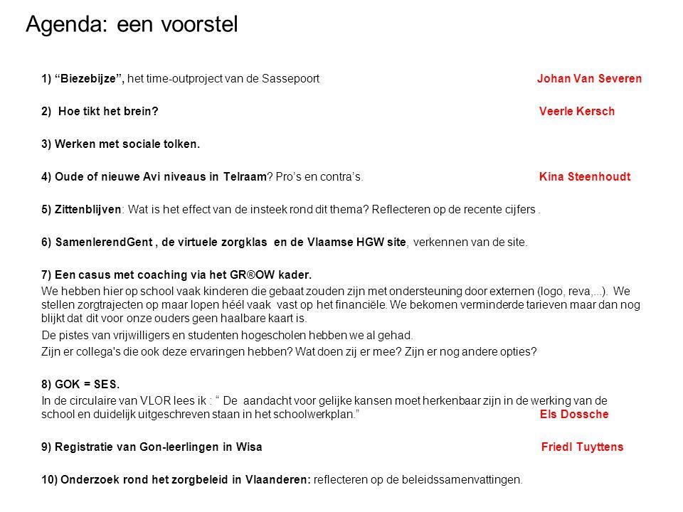 """Agenda: een voorstel 1) """"Biezebijze"""", het time-outproject van de Sassepoort Johan Van Severen 2)Hoe tikt het brein? Veerle Kersch 3) Werken met social"""
