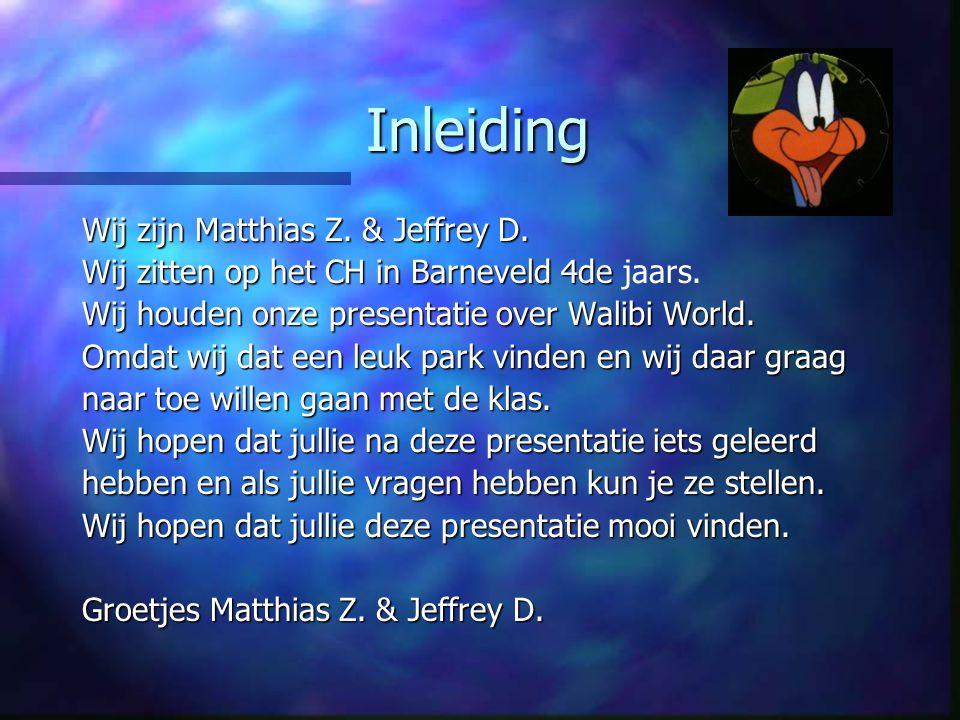 Walibi World. Deze presentatie is gemaakt door: Deze presentatie is gemaakt door: Matthias & Jeffrey Matthias & Jeffrey Klas:4K40e Klas:4K40e