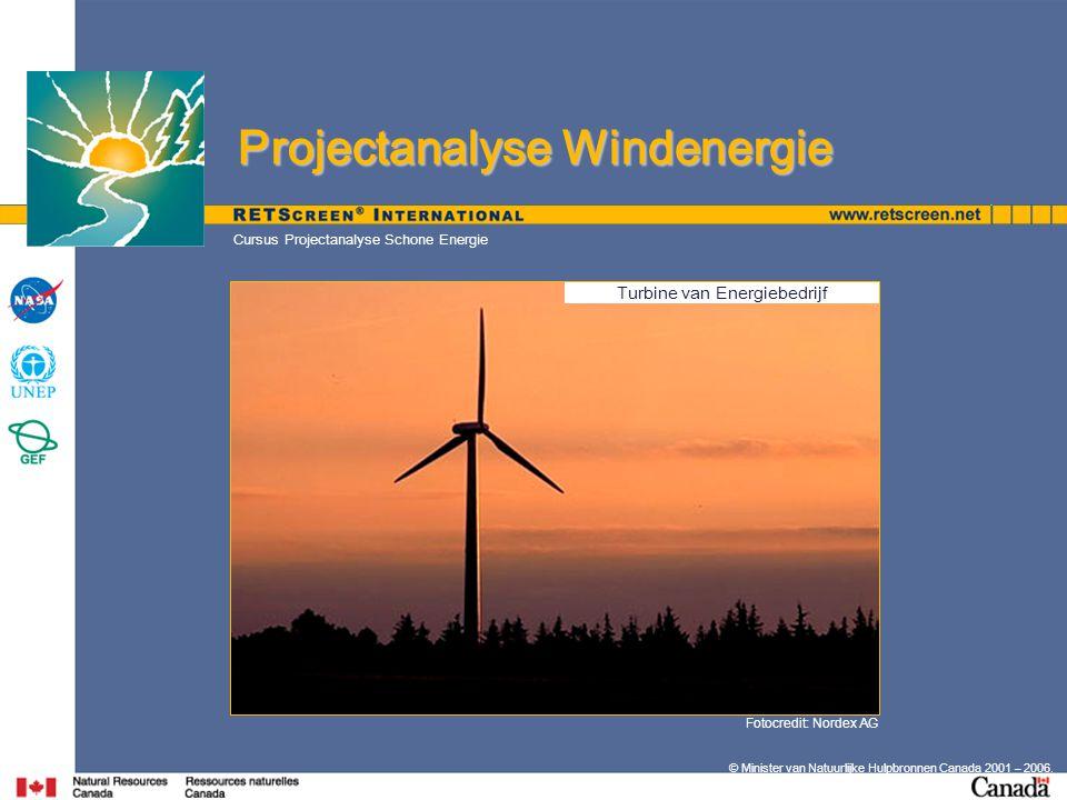 Fotocredit: Nordex AG © Minister van Natuurlijke Hulpbronnen Canada 2001 – 2006. Cursus Projectanalyse Schone Energie Projectanalyse Windenergie Proje