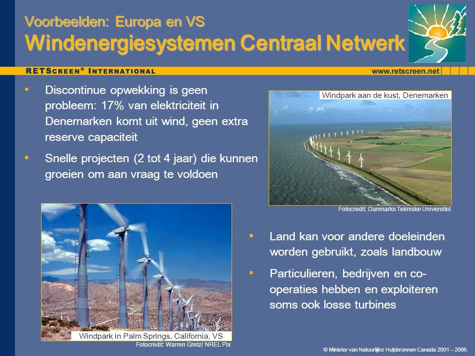 © Minister van Natuurlijke Hulpbronnen Canada 2001 – 2006. Voorbeelden: Europa en VS Windenergiesystemen Centraal Netwerk Discontinue opwekking is gee