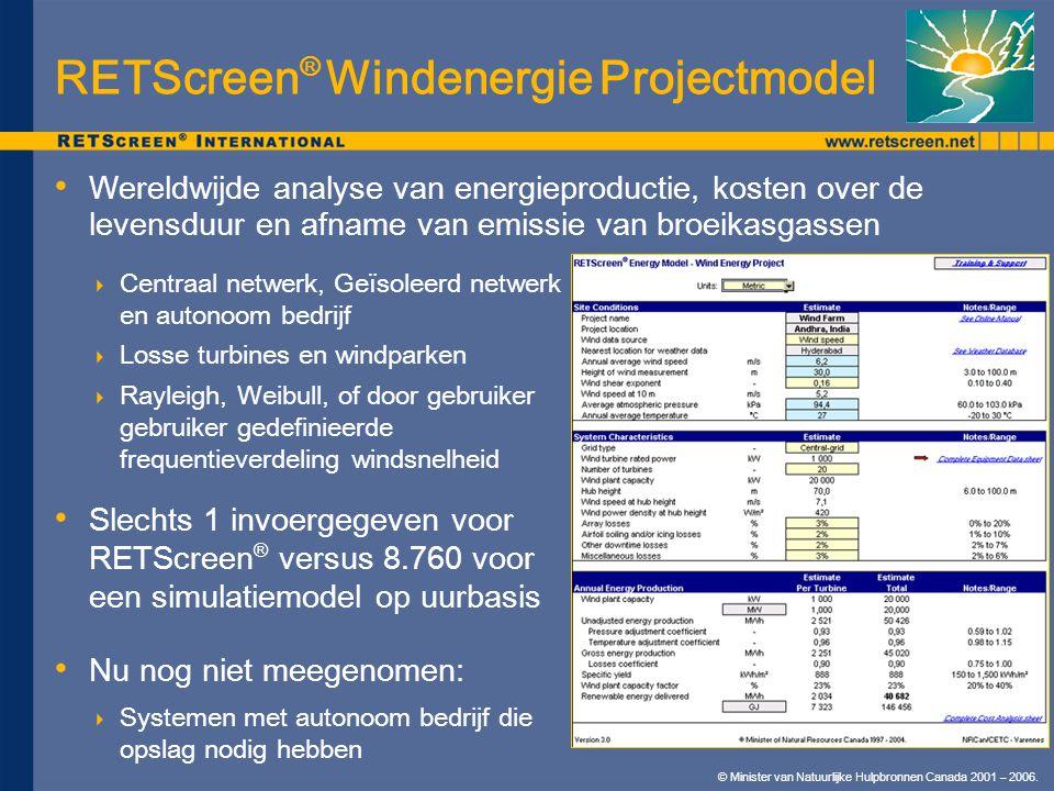 © Minister van Natuurlijke Hulpbronnen Canada 2001 – 2006. RETScreen ® Windenergie Projectmodel Wereldwijde analyse van energieproductie, kosten over