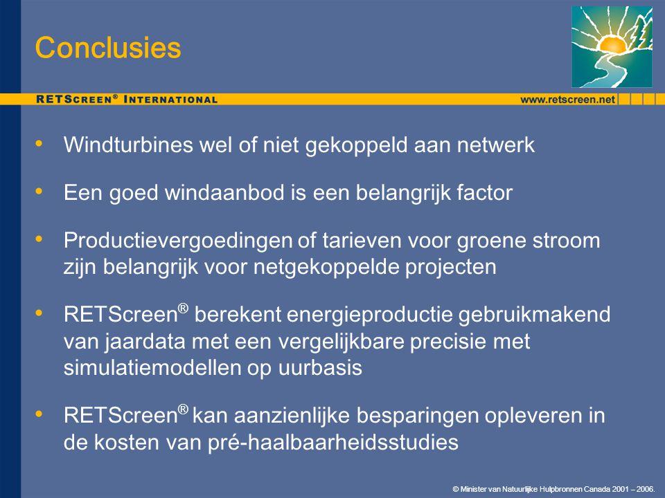 © Minister van Natuurlijke Hulpbronnen Canada 2001 – 2006. Conclusies Windturbines wel of niet gekoppeld aan netwerk Een goed windaanbod is een belang