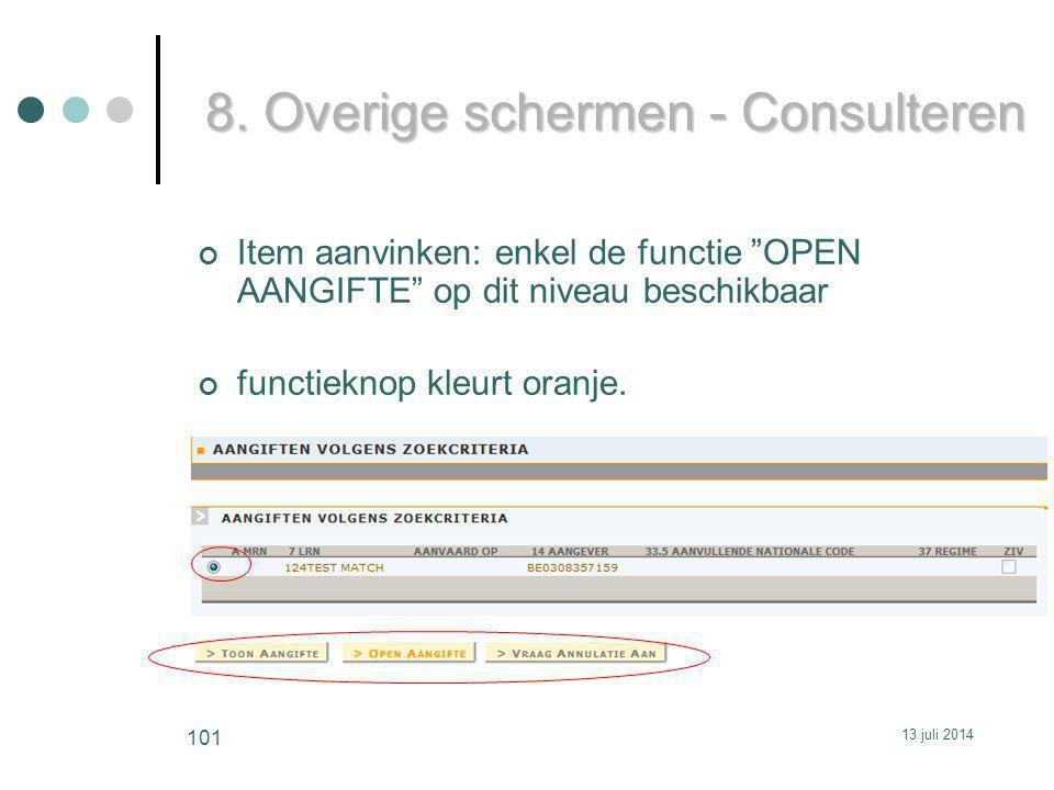 Item aanvinken: enkel de functie OPEN AANGIFTE op dit niveau beschikbaar functieknop kleurt oranje.