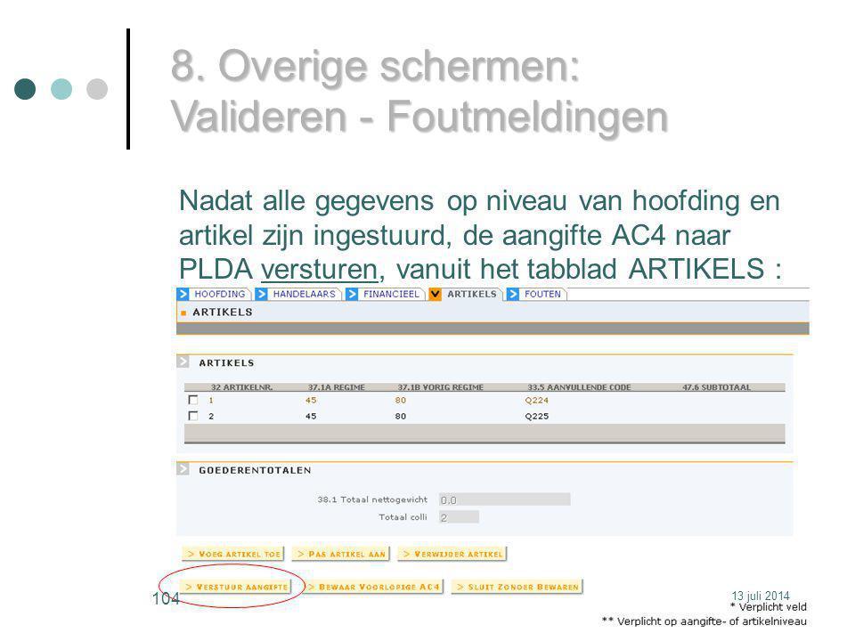 8. Overige schermen: Valideren - Foutmeldingen Nadat alle gegevens op niveau van hoofding en artikel zijn ingestuurd, de aangifte AC4 naar PLDA verstu